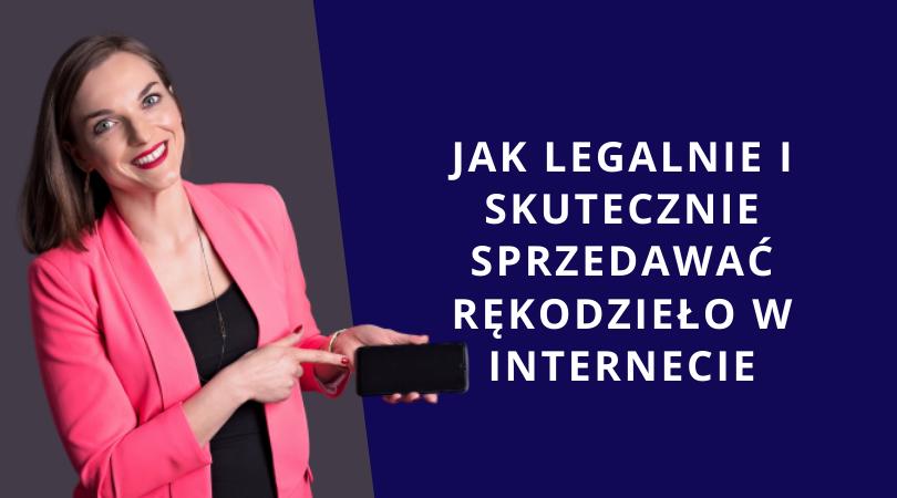 jak legalnie i skutecznie sprzedawać rękodzieło w internecie?