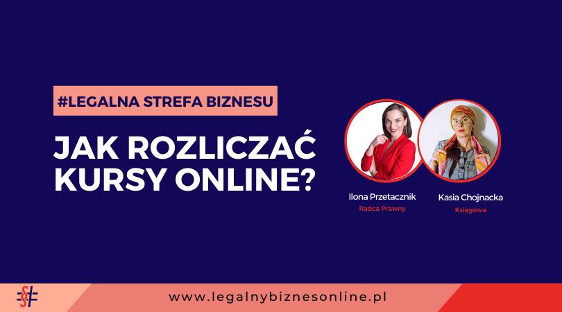 Rozliczanie kursów online - jak robić to legalnie? Napis na grafice: Jak rozliczać kursy online? Grafika ilustrująca tekst autorstwa Ilony Przetacznik, twórczyni bloga Legalny Biznes Online.